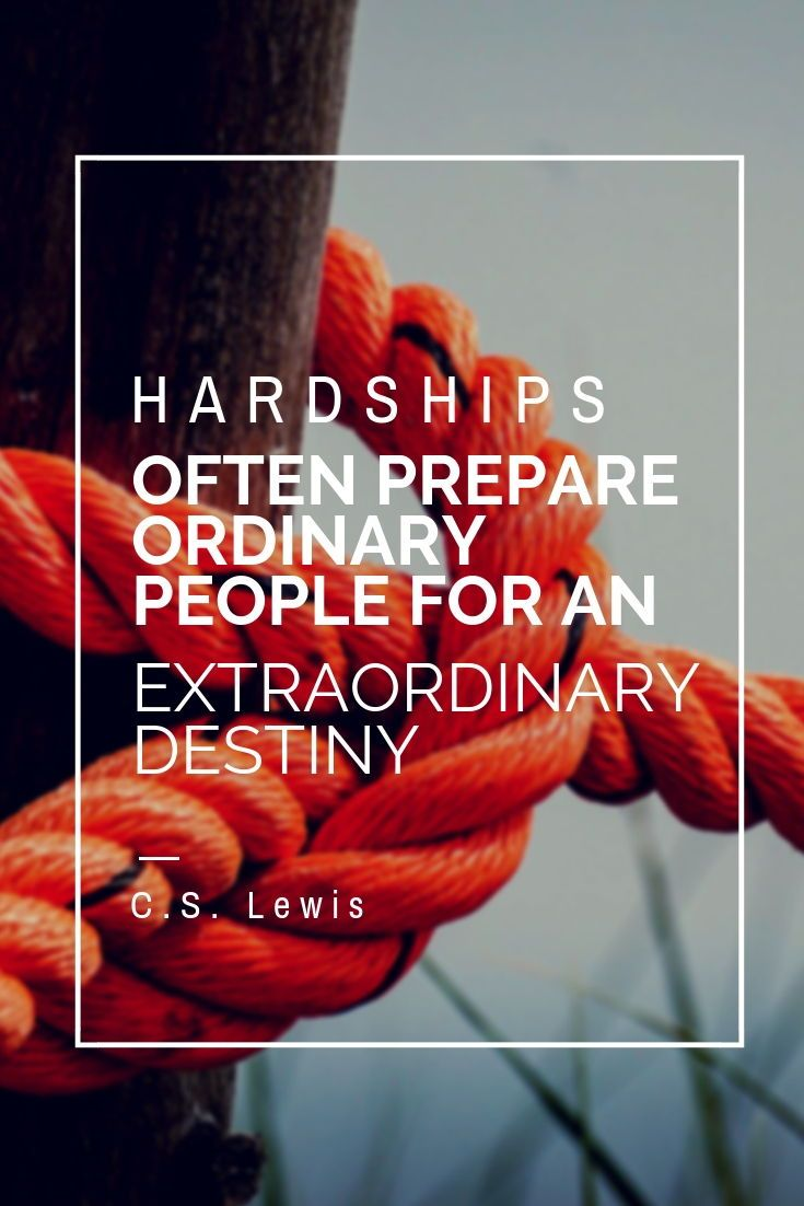 Inspirational Quotes Hardships Often Prepare Ordinary People For