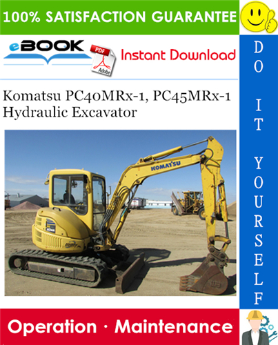 Komatsu Pc40mrx 1 Pc45mrx 1 Hydraulic Excavator Operation Maintenance Manual Hydraulic Excavator Komatsu Operation And Maintenance
