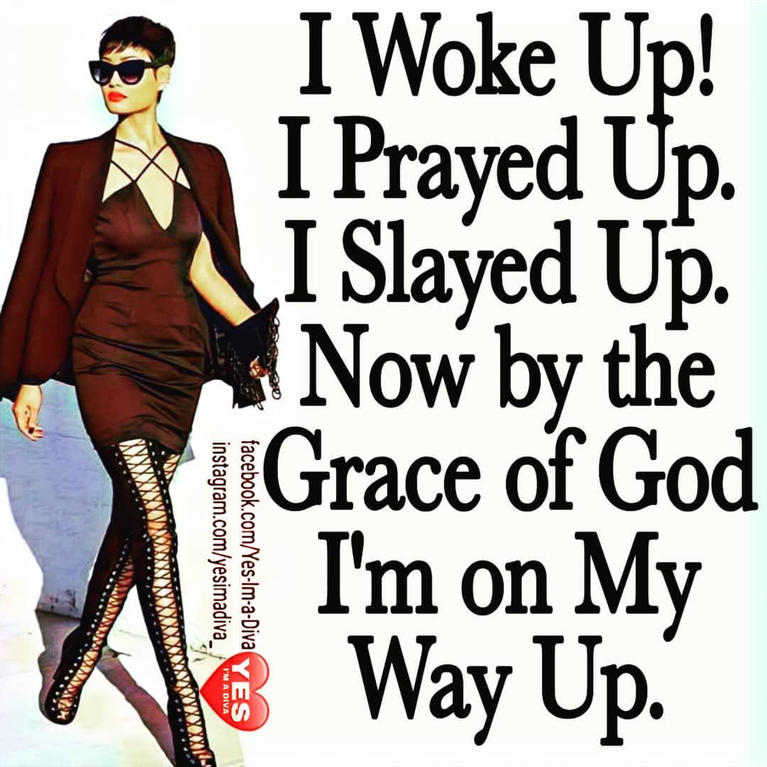 Thank you Lord for waking me up this morning ...