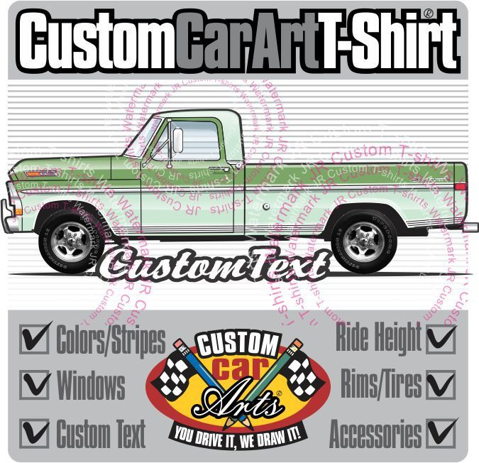 Custom Art T Shirt 1967 1968 1969 1970 1971 1972 Ford F 100 F 250 350 Pickup Truck Long Bed Flareside Explorer Camper Special Ranger Ford Custom Pickup Trucks