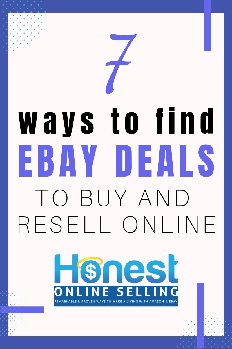 7 Hacks For Finding Ebay Deals To Resell Online Make Money On Amazon Online Arbitrage Ebay Selling Tips