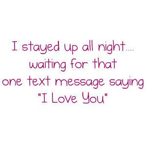 Just Waited For Nothing First Text Message Love Yourself Quotes I Love You Quotes