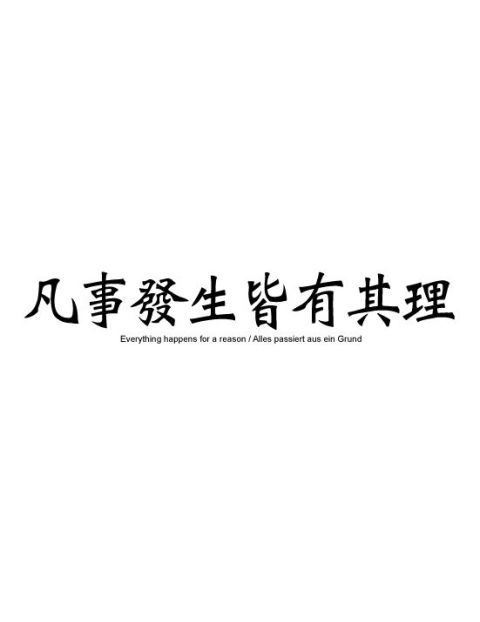 Everything Happens For A Reason In Chinese Text Tattoo Japanese Tattoo Symbols Japanese Tattoo Spine Tattoos