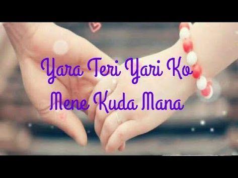 Yara Teri Yari Ko Maine Toh Khuda Mana Love U Yr Whatsapp Status Video Youtube With Images Friendship Day Video Romantic Songs Video Friendship Video