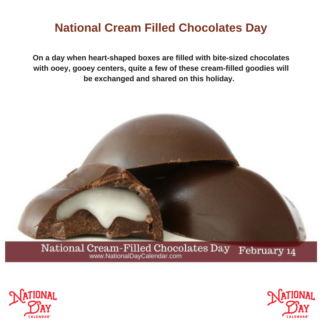 National Cream Filled Chocolates Day February 14 National Day Calendar Chocolate Day Chocolate Day