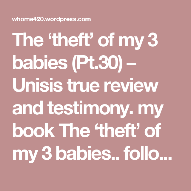 The Theft Of My 3 Babies Pt 30 With Images 3rd Baby Theft