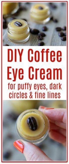 DIY Coffee Eye Cream for Puffy Eyes, Dark Circles & Fine Lines #diybeauty
