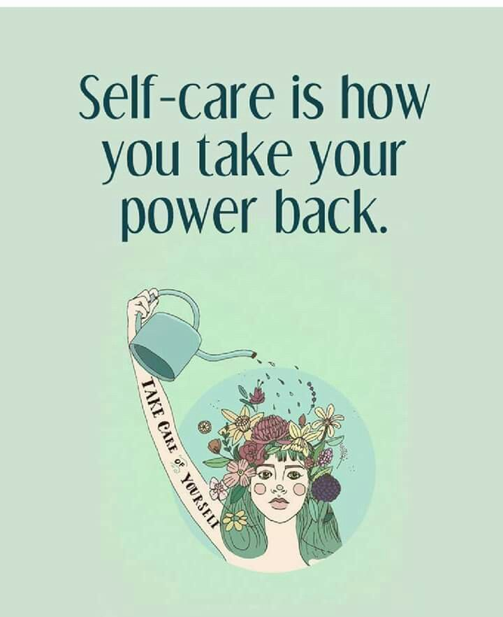 Self care is how yoy take your power back inspirational