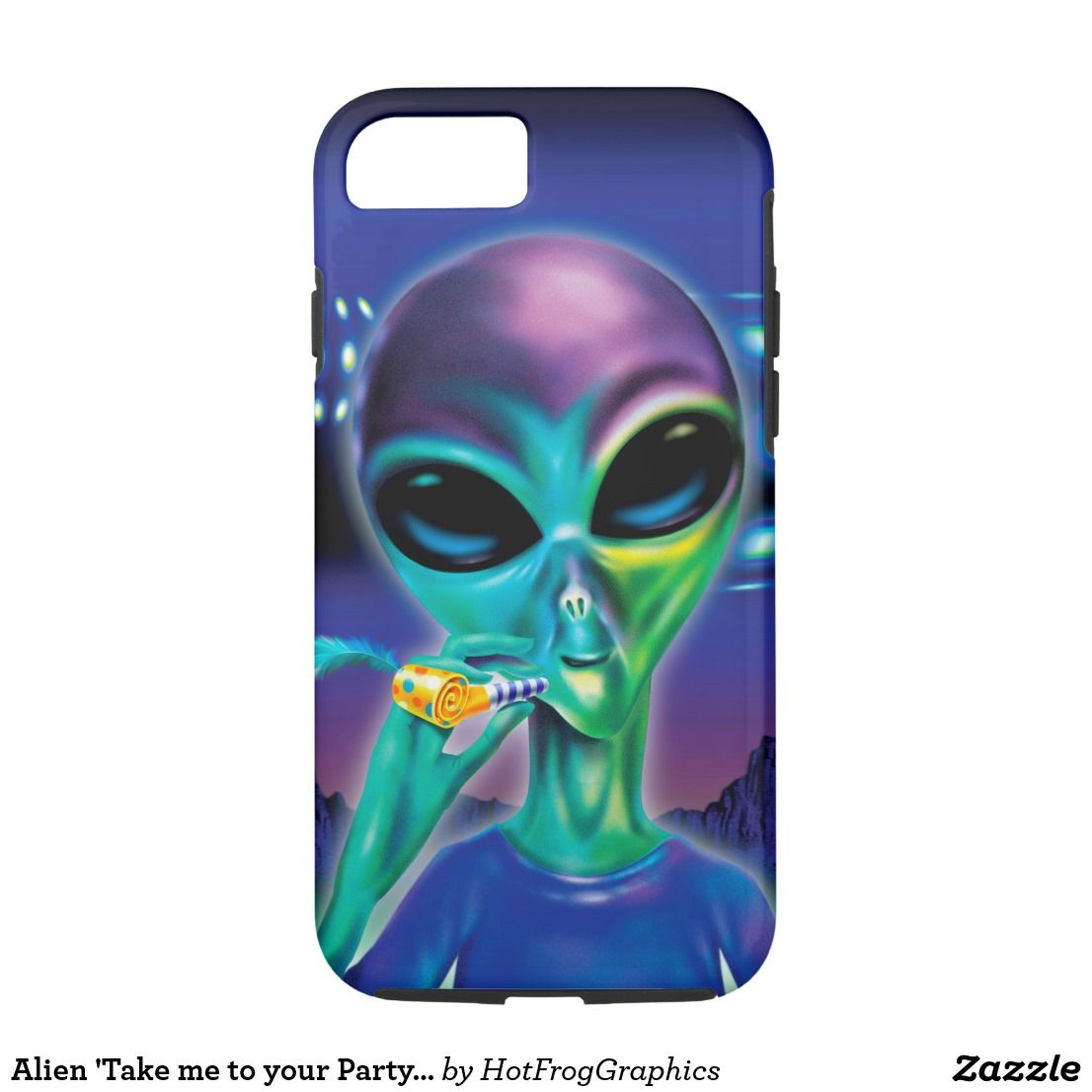 Alien take me to your party iphone 7 case