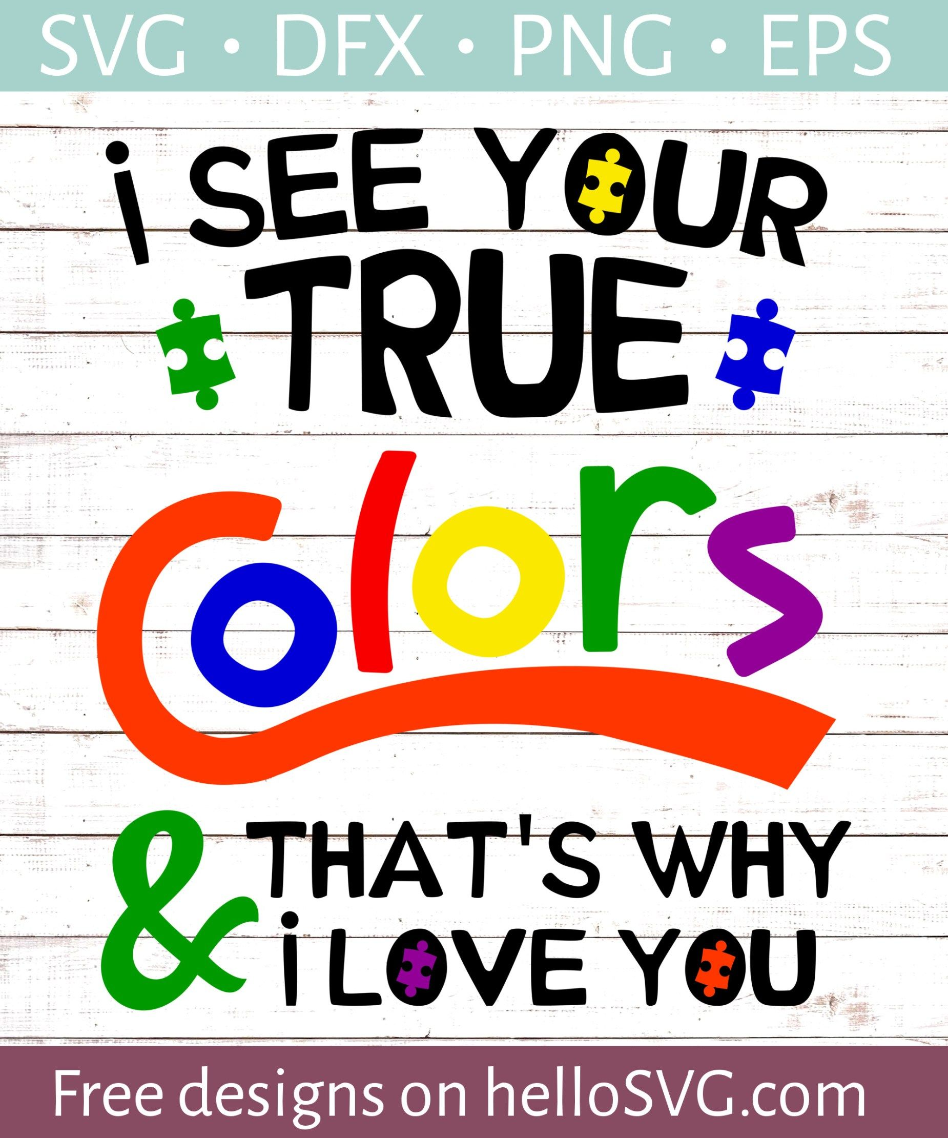 I See Your True Colors SVG Free SVG files