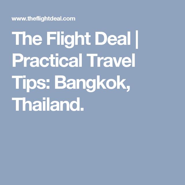 The Flight Deal >> The Flight Deal Practical Travel Tips Bangkok Thailand