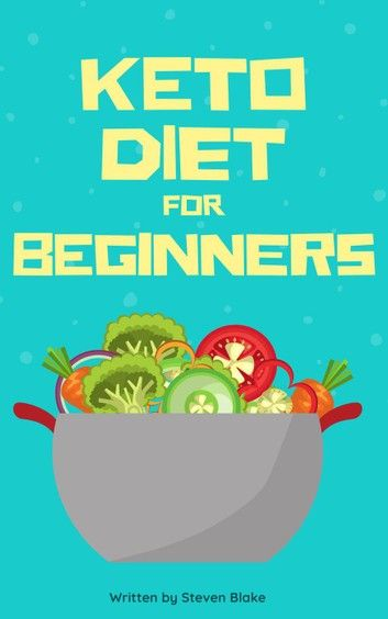 Keto Diet for Beginners ebook by Steven Blake - Rakuten Kobo #ketodietforbeginners