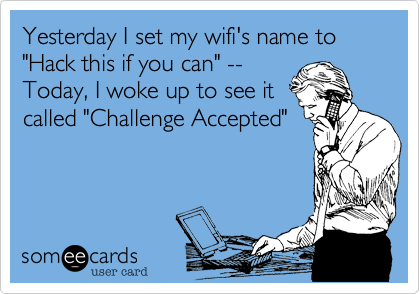 Someecards Com Funny Wifi Names Wifi Names Funny Quotes