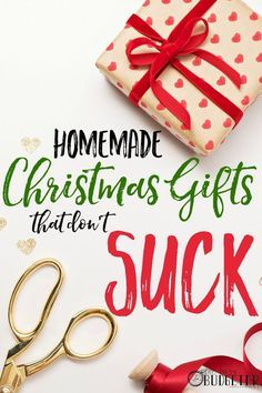 Cheap DIY Christmas Gifts That Don't Suck #diychristmasgifts