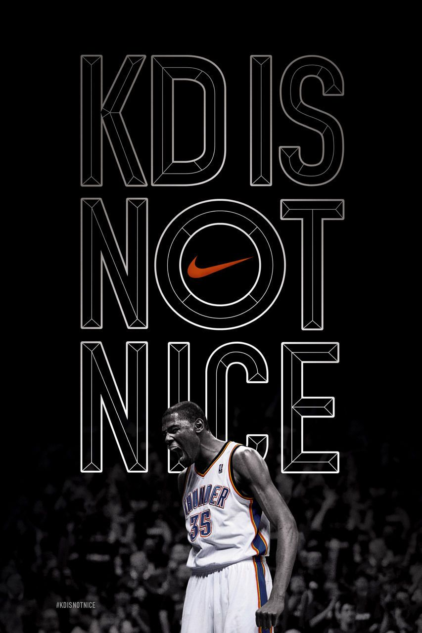 Nike Kd Is Not Nice Wieden Kennedy Love And Basketball Okc Thunder Basketball Thunder Basketball