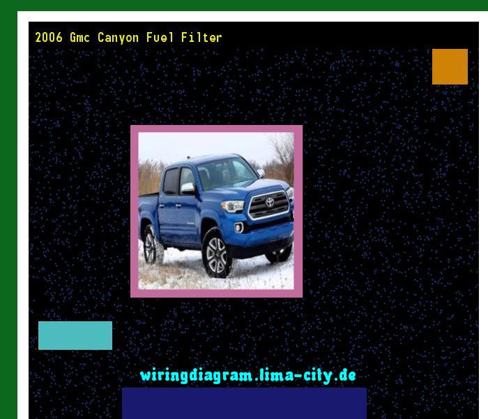 2006 Gmc Canyon Fuel Filter  Wiring Diagram 174634