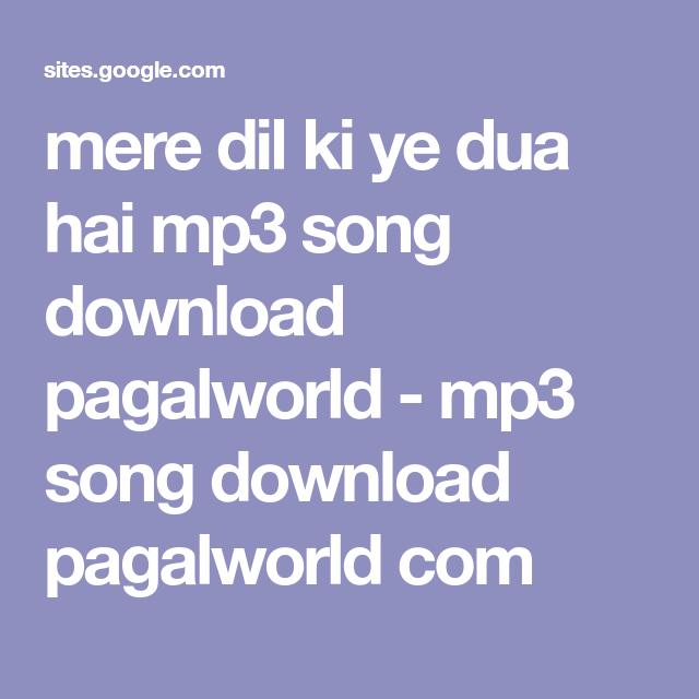 Mere Dil Ki Ye Dua Hai Mp3 Song Download Pagalworld Mp3 Song Download Pagalworld Com Mp3 Song Download Mp3 Song Songs