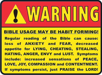 WARNING! Bible usage may become habit forming! | Surrender to god,  Christian bible quotes, Read bible