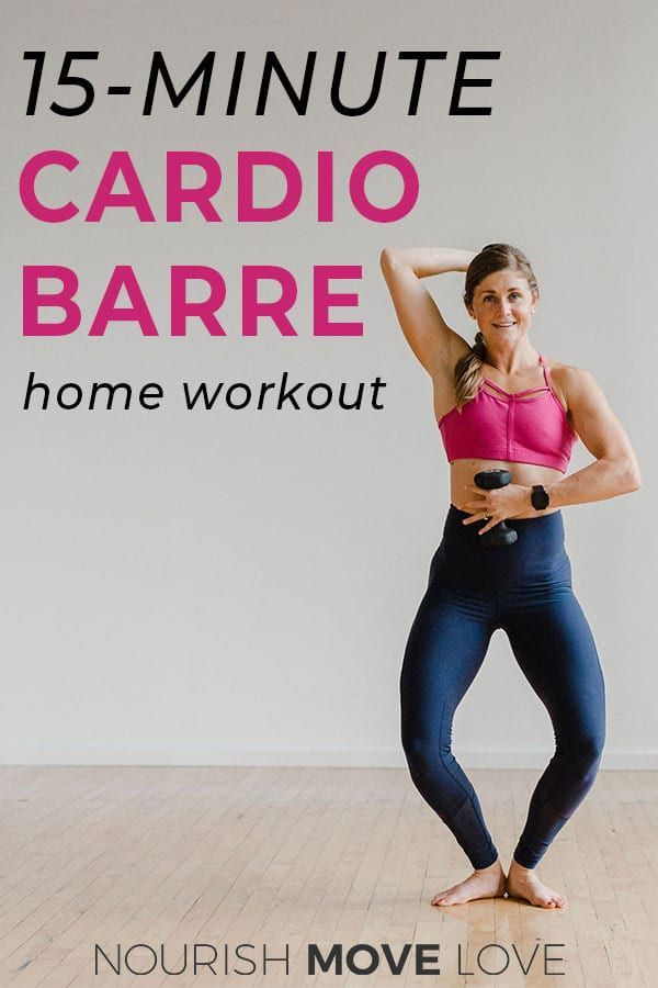 15-Minute Barre Workout: Cardio Barre At Home | Nourish Move Love