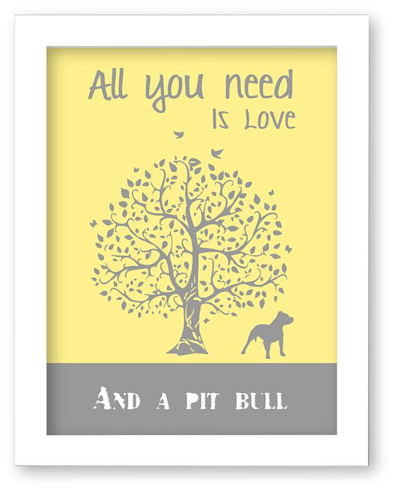 Pitbull art Print, All You Need Is Love And A Pit bull, Tree, Modern ...