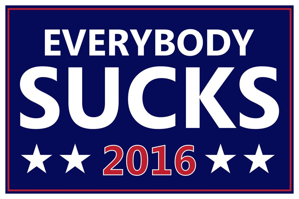 Everybody Sucks by Jason Eggert (ebbets), from the Series Campaign 2016, on NeonMob