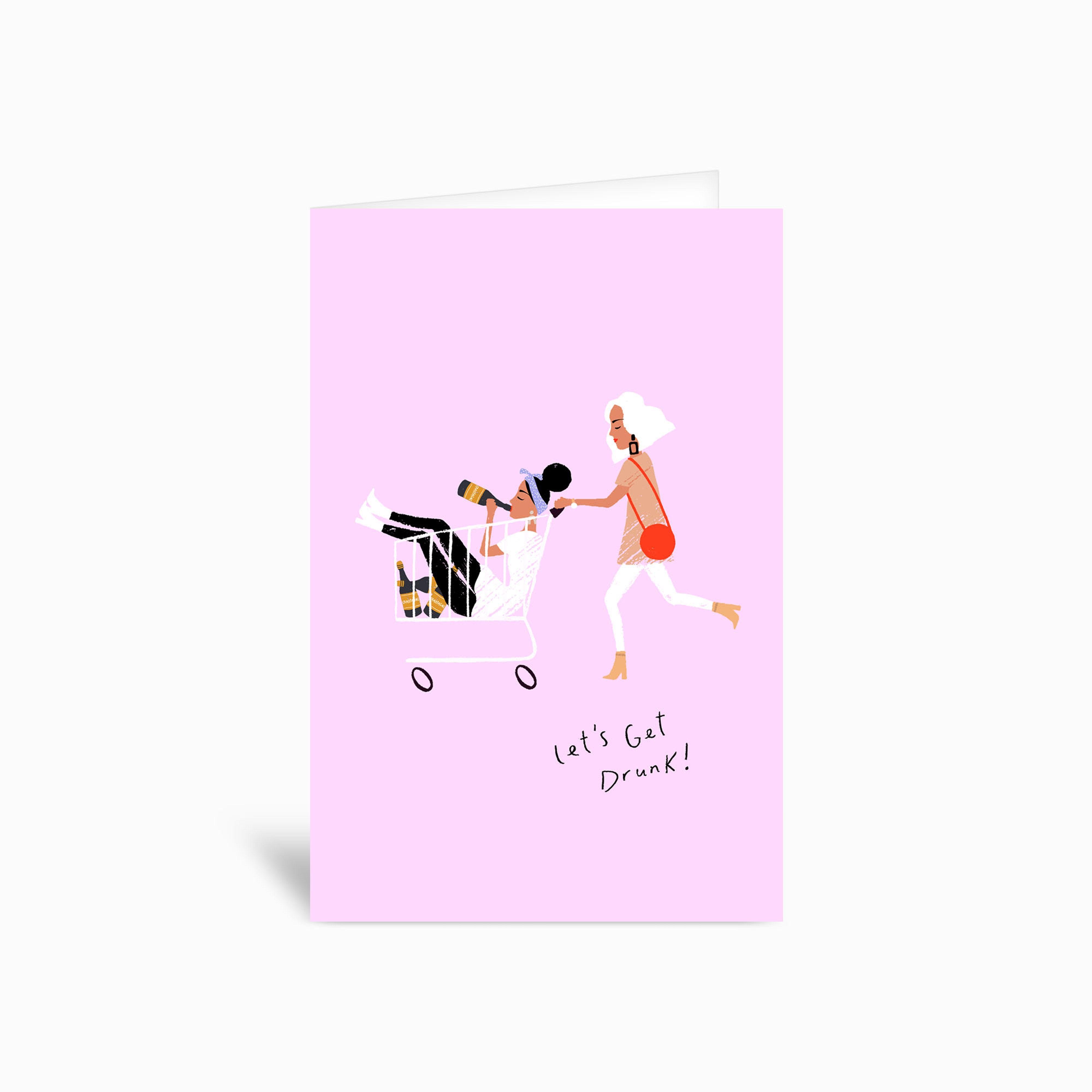 Lets Get Drunk Greetings Card