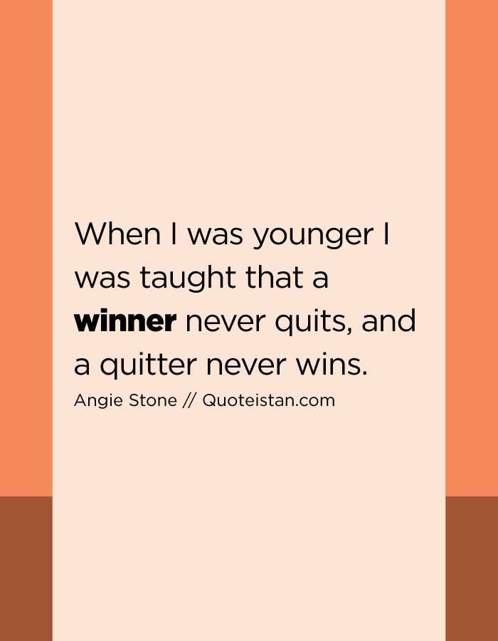 Winner Quotes Stunning When I Was Younger I Was Taught That A #winner Never Quits And A . Design Ideas
