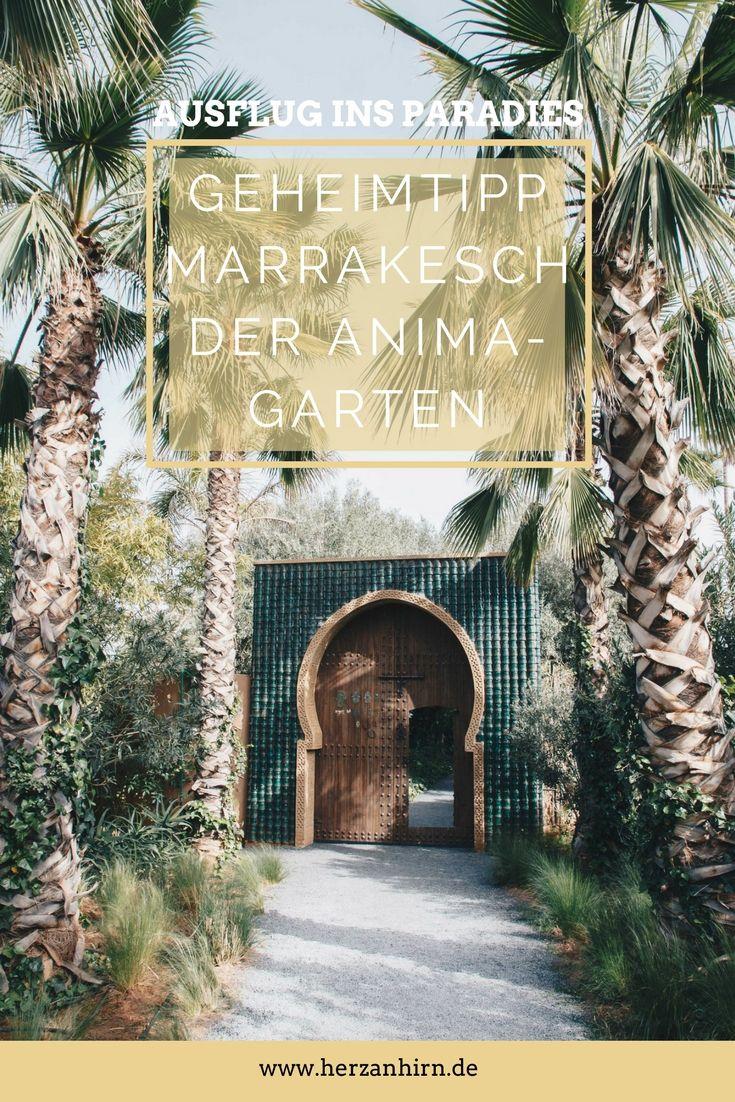 Geheimtipp Marrakesch Der Anima Garten Ein Ausflug Ins Paradies Marokko Reisen Marrakesch Ausflug
