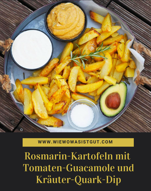 Rosmarin Kartoffeln Mit Tomaten Guacamole Quark Kräuter Dip