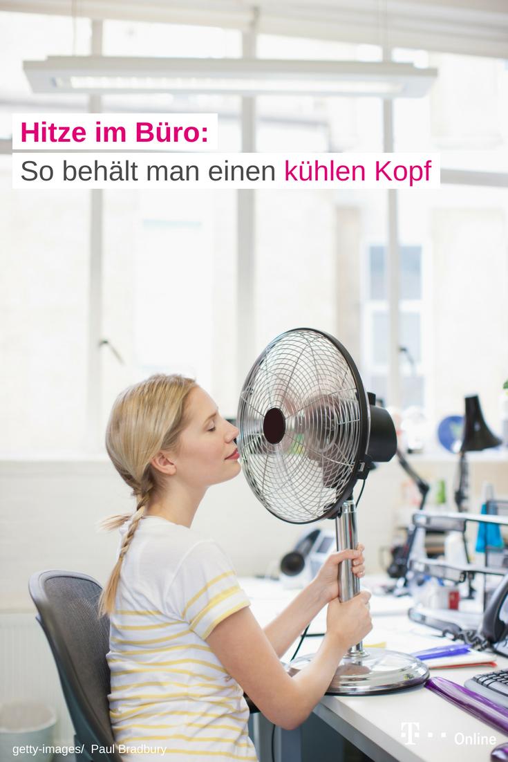 Abkuhlung Bei Hitze Im Buro Arbeiten Hitze Buro Kuhlen Rund Um
