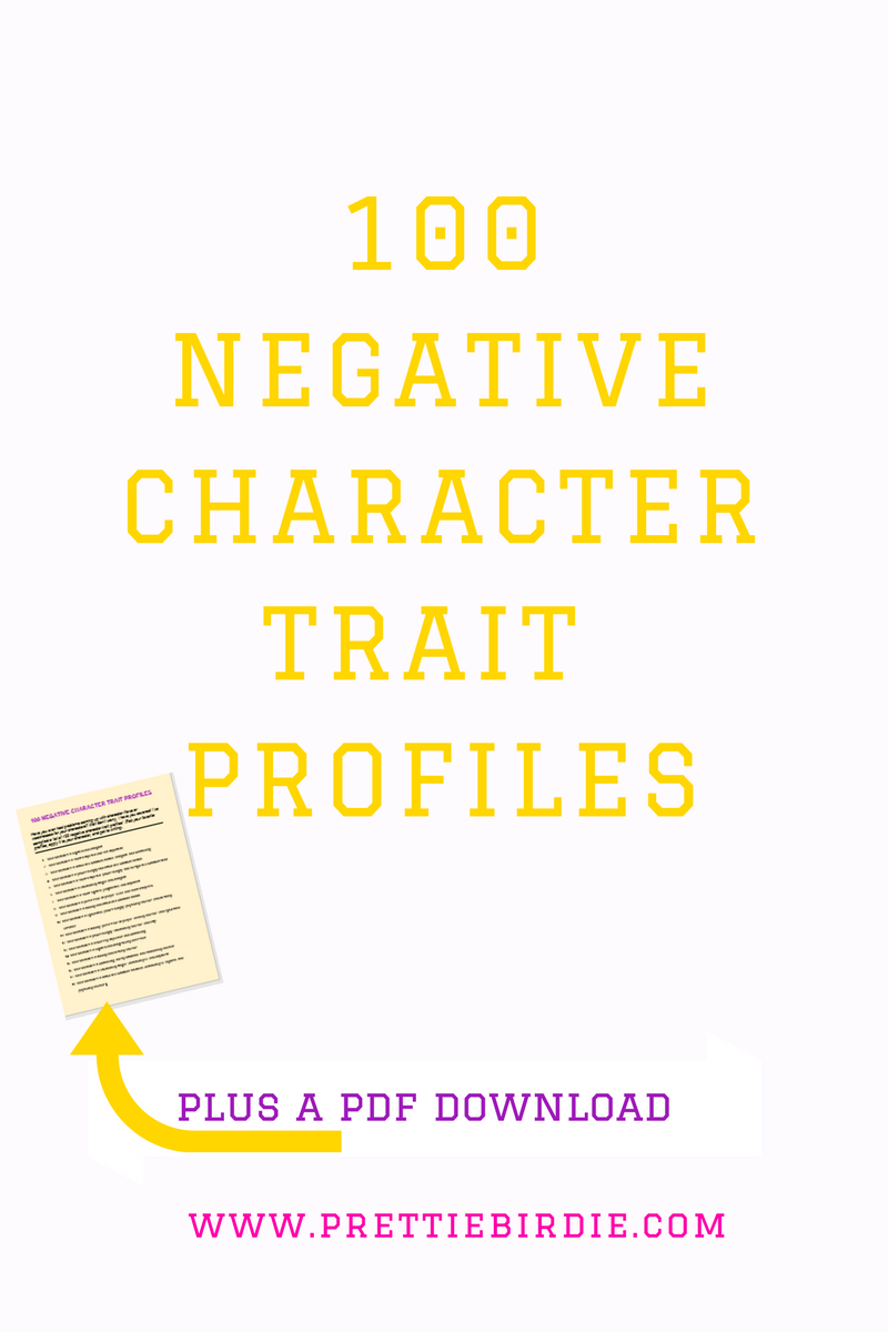 negative character trait profiles plus a pdf have you ever had problems coming up character flaws or weaknesses for your characters