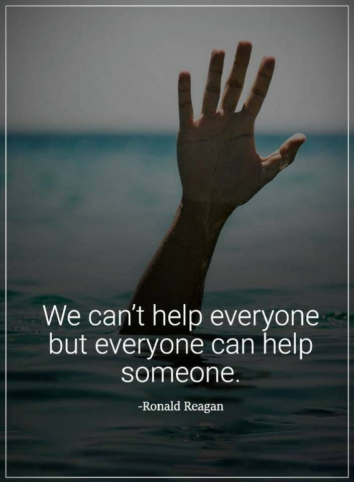 Helping Others Quotes We Can T Help Everyone But Everyone Quotes Helping Others Quotes Best Positive Quotes Ronald Reagan Quotes