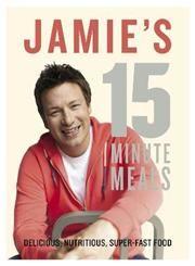 Jamie's 15 Minute Meals by Jamie Oliver 9780718157807, 071815780X @ $22.35