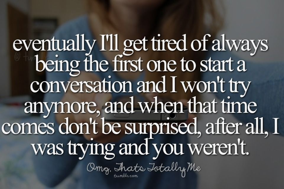 Pin By Amairani Carrizales On Qoutes Talk To Me Quotes Conversation Quotes Being Ignored Quotes