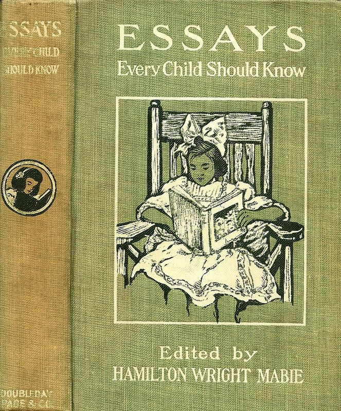 Mabie--Essays Every Child Should Know--Doubleday Page, 1913   Flickr - Photo Sharing!
