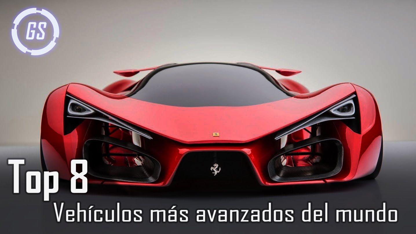 Top 8 Vehiculos Mas Avanzados Del Mundo Autos Del Futuro Vehiculos Autos