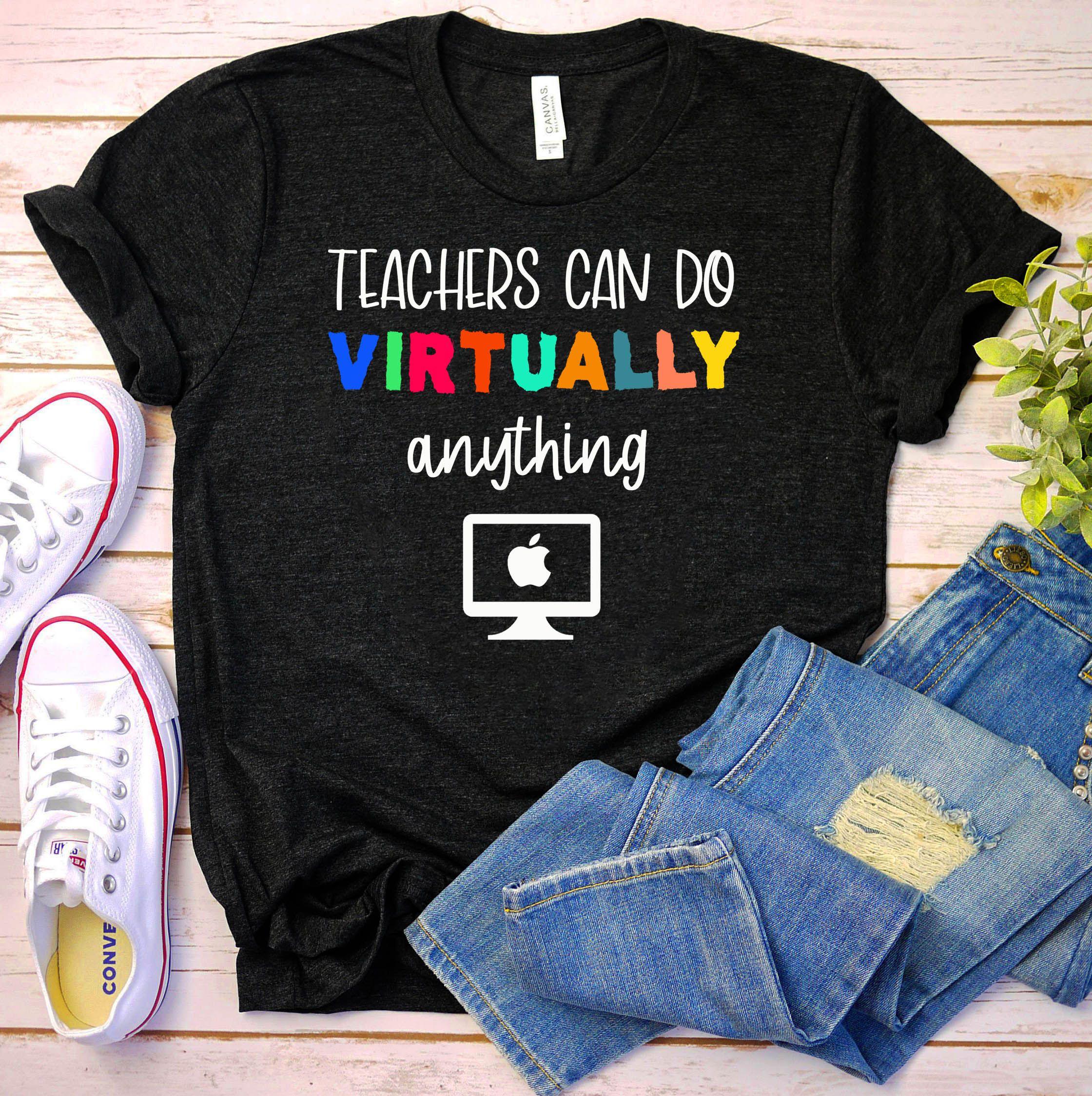 Distance Learning Teachers Can Do Virtually Anything Virtual Teacher Shirt Back To School Nel 2020