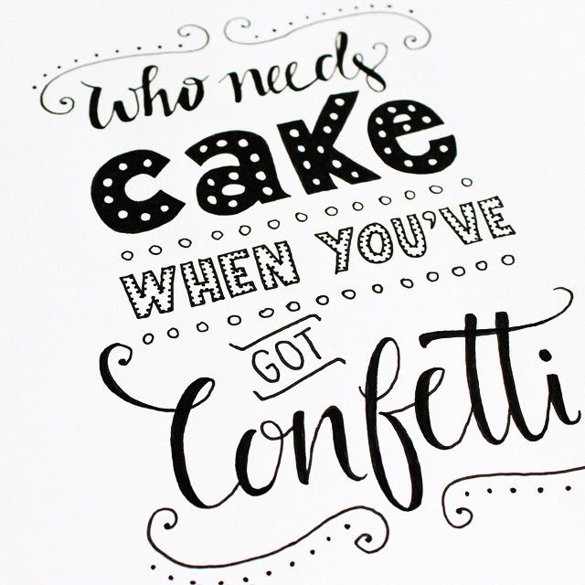 who needs cake when you've got confetti! #lettering #paperfuel