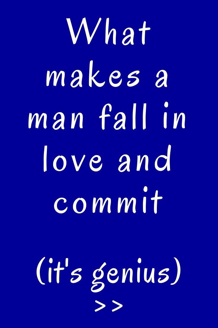 What makes a man fall in love and commit | Rekindled love