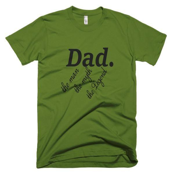 Dad. The Man, The Myth. The legend Short sleeve men's t-shirt