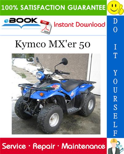 Kymco Mx Er 50 Atv Service Repair Manual In 2020 Repair Manuals Repair Atv