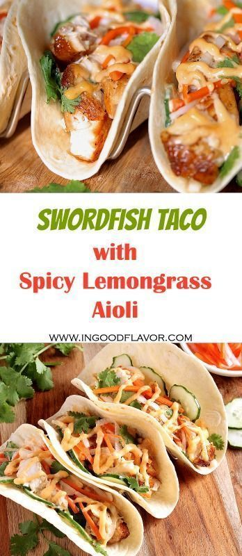 SPICY LEMONGRASS AIOLI Taco Tuesday is always more interesting when there is Swordfish Taco with Spicy Lemongrass AioliSWORDFISH TACO WITH SPICY LEMONGRASS AIOLI Taco Tue...