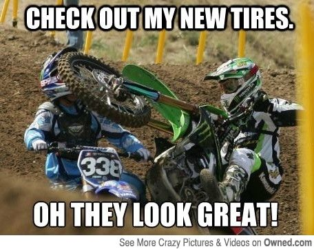 Check Out My New Tires Dirt Bike Quotes Dirt Bikes Motorcycle