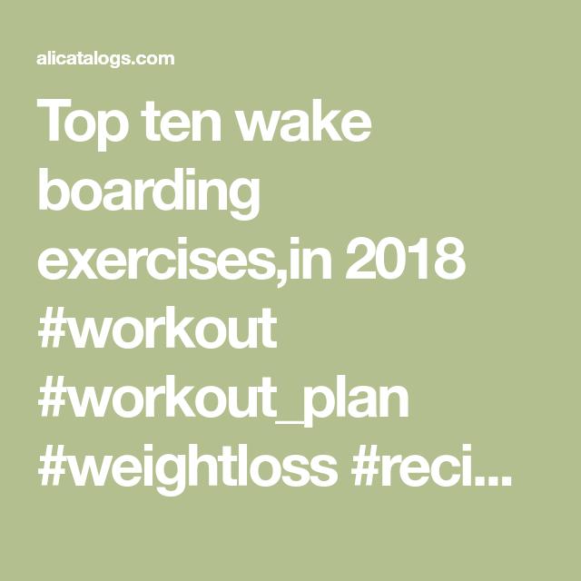 Top ten wake boarding exercisesin 2018 workout workoutplan top ten wake boarding exercisesin 2018 workout workoutplan weightloss recipes forumfinder Gallery
