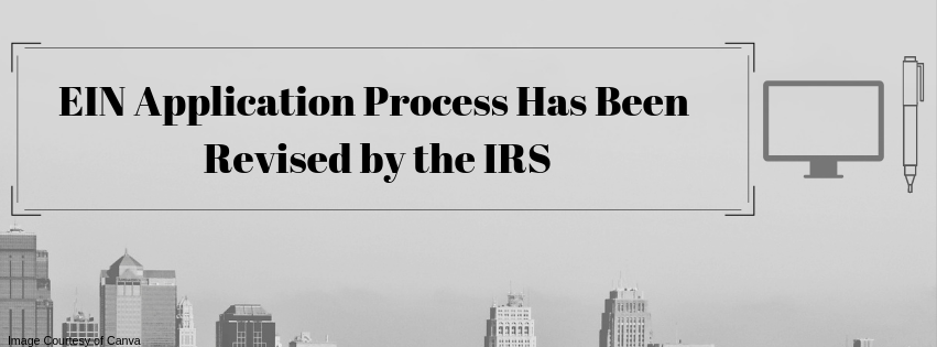 EIN Application Process Has Been Revised by the IRS Irs