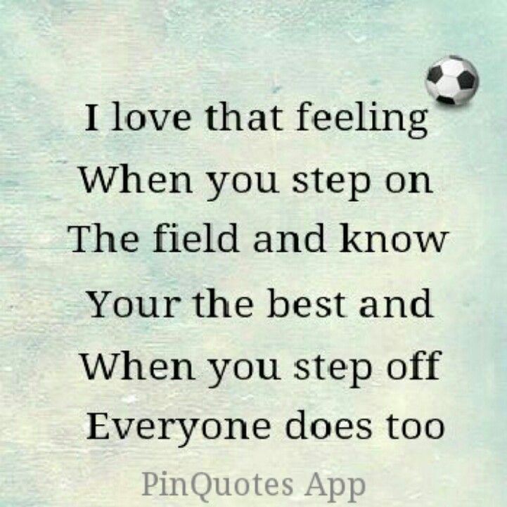 Ahh I Remember That Feeling Soccer Quotes Inspirational Soccer Quotes Sport Quotes