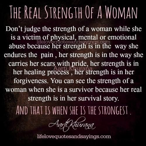Inspirational Quotes About Positive: ...You Can See The Strength Of Woman When She Is A