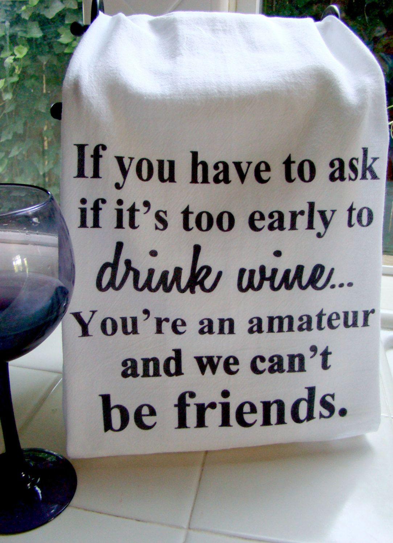 Funny Wine Tea Towel Wine Friend Verse Kitchen Towel Flour Sack