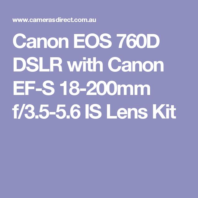 Canon Eos 760d Dslr With Canon Ef S 18 200mm F 3 5 5 6 Is Lens Kit Canon Digital Slr Camera Canon Camera Dslr Camera