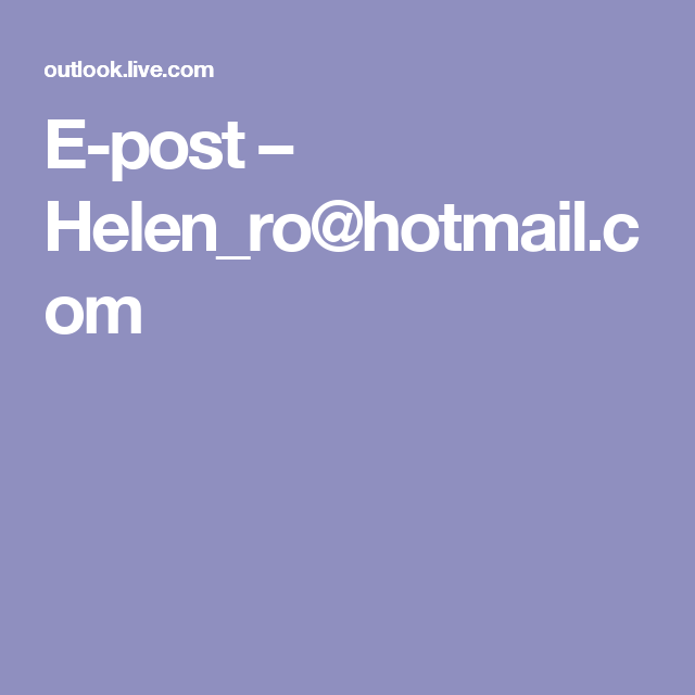 E-post – Helen_ro@hotmail.com